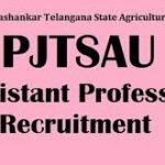 PJTSAU Assistant Professor Recruitment 2017 Apply for 230 Assistant Professor Vacancies at www.pjtsau.ac.in