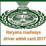Haryana Roadways Driver Admit Card 2017 Check Haryana Conductor Exam Dates at www.hartrans.gov.in