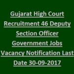 Gujarat High Court Recruitment 2017 Apply Online for 46 Deputy Section Officer Posts