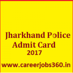 Jharkhand Police Constable Admit Card 2017 Download SI Exam Hall Ticket at www. jhpolice.gov.in