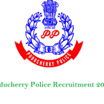 Puducherry Police Recruitment 2017 for 761+ SI, ASI, Constable Vacancies at www.police.Puducherry.gov.in