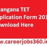 Telangana TET Application Form 2018 Apply Online for TS TET Notification at www.tstet.cgg.gov.in