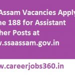 SSA Assam Recruitment 2017 Apply Online for 188 Assistant Teacher Posts at www.ssaassam.gov.in