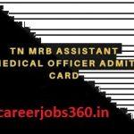 TN MRB AMO Admit Card 2017 Download Tamil Nadu MRB Assistant Medical Officer Hall Ticket at www.mrb.tn.gov.in