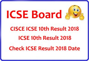 ICSE 10th Result 2018 Check CISCE 10th Board Result at www