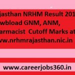 Rajasthan NRHM Result 2017 Download Rajswasthya ANM GNM Nurse Merit List/Cutoff Marks at www.rajswasthya.nic.in