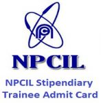 NPCIL Admit Card 2017 Download Stipendiary Trainee Exam Hall Ticket at www.npcilcareers.co.in