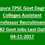 Tripura PSC Assistant Professor Recruitment 2017 Apply for 182 TPSC Professor Posts at www.tpsc.gov.in