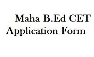 MAH B.Ed CET Application Form 2018 Apply for Maharashtra B.ED CET ...