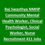 NMHP Rajasthan CMHW Recruitment 2017 Apply for 411 Nurse, Psychiatrist, Community Mental Health Worker Posts @rajswasthya.nic.in