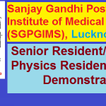 SGPGIMS Senior Resident Recruitment 2017 Apply for 102 Senior Demonstrators Posts at www.sgpgi.ac.in