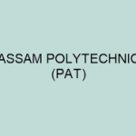 Assam Polytechnic Application Form 2018 Apply for Assam PAT Notification at www.dteassam.in