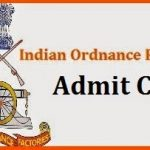 Indian Ordnance Factory Admit Card 2018 Download IOF Exam Hall Ticket at www.ofbindia.gov.in