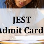 JEST Admit Card 2018 Check Joint Entrance Screening Test Hall Ticket at www.jest.org.in