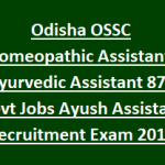 OSSC Ayush Assistant Recruitment 2018 Apply for 878 OSSC Homeopathy Assistant Posts at www.ossc.gov.in