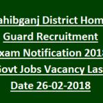 Sahibganj District Home Guard Recruitment 2018 Apply for 400 Urban Home Guard Posts at www.sahibganj.com