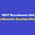 NIOT Chennai Recruitment 2018 Apply for 21 Research Associate, SRF, JRF Vacancies at www.niot.res.in