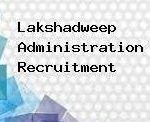 Lakshadweep Administration Recruitment 2018 Apply for Graduate Teacher Jobs at www.lakshadweep.nic.in