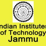 IIT Jammu Recruitment 2018 Apply online for 62 Registrar, Medical Officer Posts at www.iitjammu.ac.in
