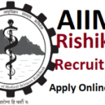AIIMS Rishikesh Staff Nurse Recruitment 2018 Apply for 668 Nursing Officer (Staff Nurse – Grade II), Office Assistant , Personal Assistant Posts