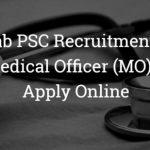 Punjab PSC Medical Officer Recruitment 2018 Apply for 306 Medical Officer Posts at www.ppsc.gov.in
