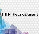 NIHFW Professor Recruitment 2018 Apply for Assistant Professor, Reader Posts at www.nihfw.org