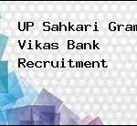 UP Sahkari Gram Vikas Bank Recruitment 2018 Apply for UP Seva Mandal Jobs at www.upsevamandal.org