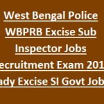 WBPRB Excise SI Recruitment 2018 Apply for West Bengal Sub-Inspector Posts at www.policewb.gov.in