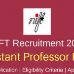 NIFT Assistant Professor Recruitment 2018 Apply Online for 60 Assistant Professor Vacancies at www.cmsnift.com