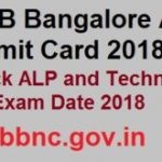 RRB Bangalore ALP Admit Card 2018 Download RRBBNC Technician Grade III Hall Ticket at www.rrbbnc.gov.in