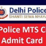 Delhi Police MTS Admit Card 2018 Download Delhi Police Cook Exam Hall Ticket at www.delhipolice.nic.in
