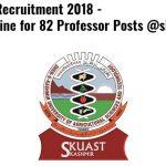 SKUAST Assistant Professor Recruitment 2018 Apply for 77 Junior Scientist, Associate Professor, Senior Scientist Posts at www.skuast.org