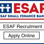 ESAF Bank Recruitment 2018 Apply for 3000 Sales Officers, Relationship Officer Posts at www.esafbank.com