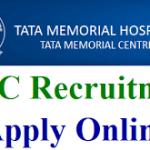 TATA Memorial Hospital Recruitment 2018 || Apply For 47 Clerk, Scientific Assistant Vacancies