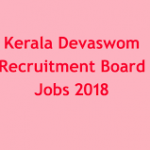 Kerala Devaswom Board Recruitment 2018 Apply Online for 64 LDC, Sub Group Officer Grade II Posts at www.kdrb.kerala.gov.in