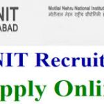 MNNIT Allahabad Recruitment 2018 For 82 Medical Officer, Legal Assistant, Technical Manpower Posts at www.mnnit.ac.in
