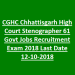 Chhattisgarh High Court Stenographer Recruitment 2018 Apply for Stenographer Posts at www.highcourt.cg.gov.in