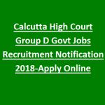 Calcutta High Court Group D Recruitment 2018 Apply for 221 Farash, Peons Posts at www.calcuttahighcourt.gov.in