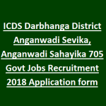 ICDS Darbhanga Anganwadi Worker Recruitment 2018 Apply for 705 Anganwadi Helpers Posts at www.icdsbih.gov.in