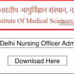AIIMS Delhi Staff Nurse Admit Card 2018 Check Nursing Officer Exam Hall Ticket at www.aiimsexams.org