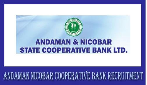 Andaman Nicobar State Cooperative Bank Recruitment 2019