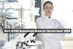 ICFRE Scientist Recruitment 2019