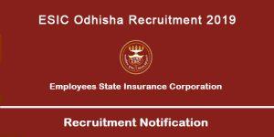ESIC Odhisha Recruitment 2019