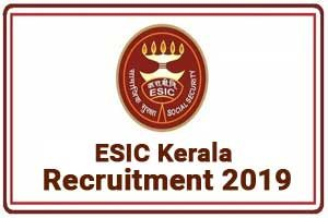 ESIC Kerala Recruitment 2019