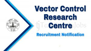 Vector Control Research Center Recruitment 2019