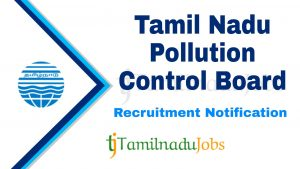 Tamil Nadu Pollution Control Board Recruitment 2019