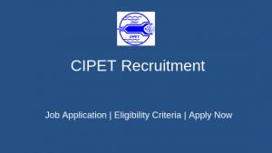 CIPET Recruitment 2019