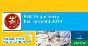 ESIC Puducherry Recruitment 2019