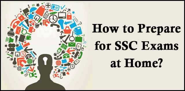 Tips to Prepare for SSC Exams At Home
